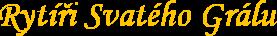 Rytíři Svatého Grálu - historický šerm a tanec, Ostravská skupina historického šermu a tance, období gotiky